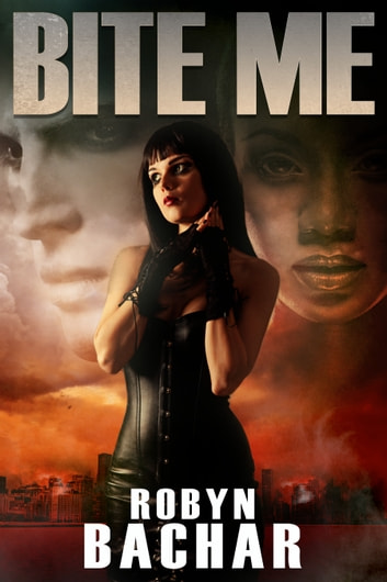 Bite Me ebook by Robyn Bachar