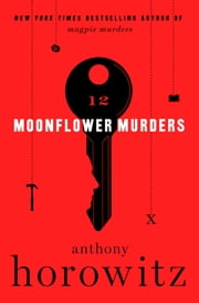 Moonflower Murders - A Novel ebook by Anthony Horowitz