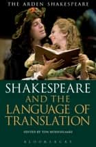 Shakespeare and the Language of Translation ebook by Ton Hoenselaars