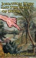 Jonathon Wart and The Hand of Doom ebook by Terence O'Grady