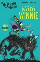 Winnie and Wilbur Mini Winnie ebook by Laura Owen, Korky Owen