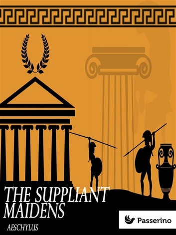 The Suppliant Maidens ebook by Aeschylus