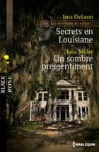 Secrets en Louisiane - Un sombre pressentiment ebook by Jana DeLeon,Julie Miller