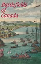 Battlefields of Canada ebook by Mary Beacock Fryer