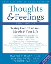 Thoughts and Feelings:Taking Control of Your Moods and Your Life ebook by McKay, Matthew