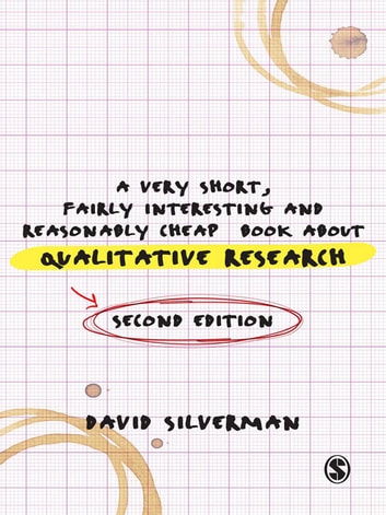 A Very Short, Fairly Interesting and Reasonably Cheap Book about Qualitative Research ebook by Professor David Silverman