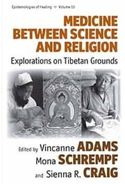 Medicine Between Science and Religion - Explorations on Tibetan Grounds ebook by Vincanne Adams,Mona Schrempf,Sienna R. Craig