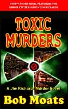 Toxic Murders ebook by Bob Moats