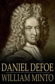 Daniel Defoe ebook by William Minto,John Morley