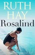 Rosalind ebook by Ruth Hay