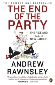 The End of the Party ebook by Andrew Rawnsley
