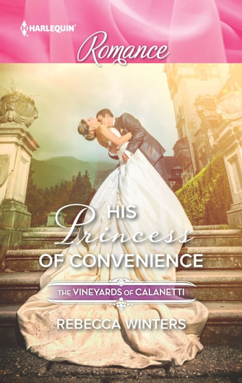 His Princess of Convenience - An Emotional Cinderella Romance ebook by Rebecca Winters
