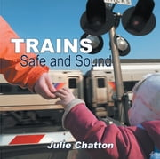 Trains - Safe and Sound ebook by Julie Chatton