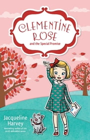 Clementine Rose and the Special Promise 11 ebook by Mrs Jacqueline Harvey