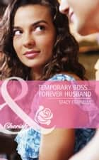 Temporary Boss...Forever Husband (Mills & Boon Cherish) ebook by Stacy Connelly