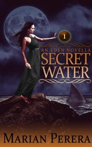 Secret Water - An Eden novella, #1 ebook by Marian Perera