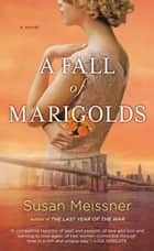 A Fall of Marigolds ebook by Susan Meissner