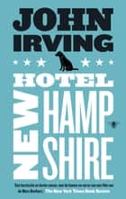 Hotel New Hampshire ebook by John Irving