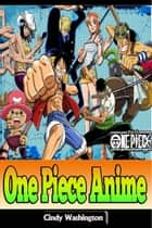 One Piece Anime ebook by Cindy Washington