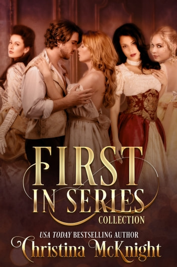 First In Series Collection - Regency Romance ebook by Christina McKnight