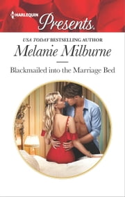 Blackmailed into the Marriage Bed ebook by Melanie Milburne