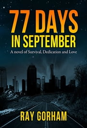 77 Days in September ebook by Ray Gorham