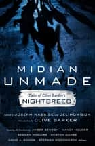 Midian Unmade - Tales of Clive Barker's Nightbreed ebook by Joseph Nassise, Del Howison, Clive Barker