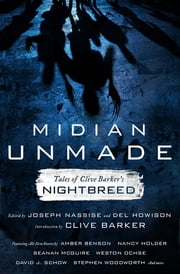 Midian Unmade - Tales of Clive Barker's Nightbreed ebook by