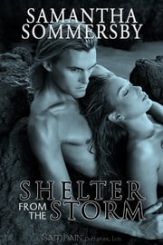 Shelter from the Storm ebook by Samantha Sommersby