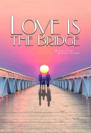 Love is the Bridge ebook by Eve Clyde, Paula Casper