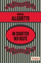 Im Schatten der Beute ebook by Michael Allegretto, Christine Frauendorf-Mössel