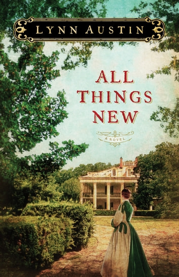 All Things New eBook by Lynn Austin