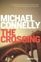 The Crossing - A Bosch Novel ebook by