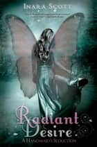 Radiant Desire ebook by Inara Scott