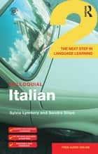Colloquial Italian 2 - The Next Step in Language Learning eBook by Sylvia Lymbery, Sandra Silipo