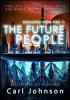 The Future People ebook by Carl Johnson