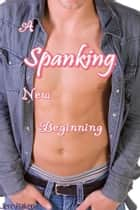 A Spanking New Beginning ebook by Jere Haken