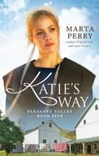 Katie's Way ebook by Marta Perry