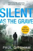 Silent As The Grave (DCI Warren Jones, Book 3) ebook by