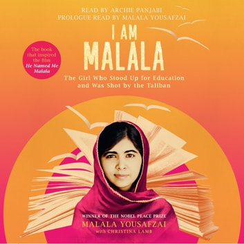 I Am Malala - The Girl Who Stood Up for Education and was Shot by the Taliban audiobook by Malala Yousafzai,Christina Lamb