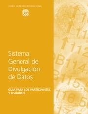 The General Data Dissemination System: Guide for Participants and Users (EPub) ebook by International Monetary Fund