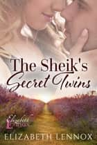 The Sheik's Secret Twins ebook by Elizabeth Lennox