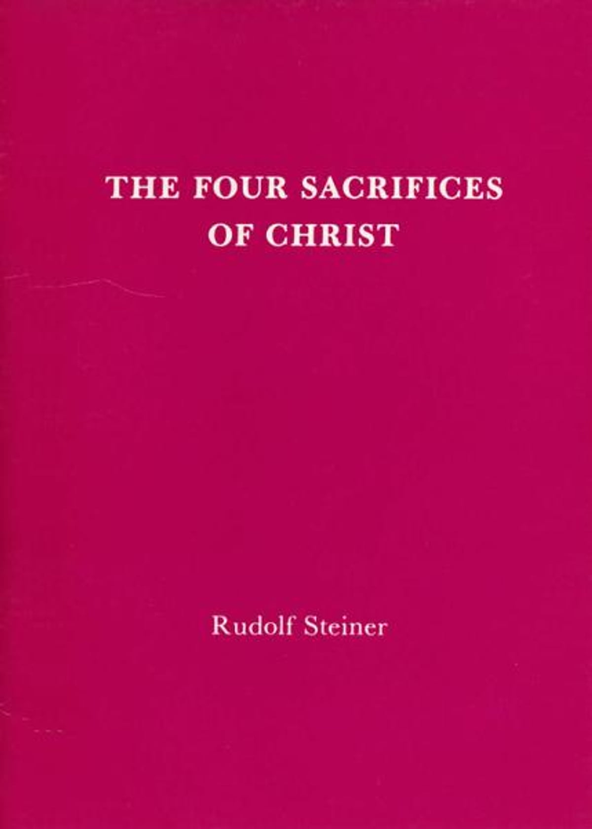 The Four Sacrifices of Christ eBook by Rudolf Steiner - 9780880108256 |  Rakuten Kobo