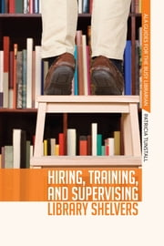 Hiring, Training, and Supervising Library Shelvers ebook by Patricia Tunstall