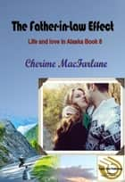 The Father-in-Law Effect ebook by Cherime MacFarlane