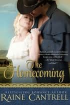 The Homecoming ebook by Raine Cantrell