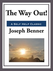 The Way Out! ebook by Joseph Benner