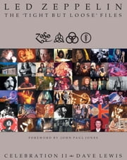 Led Zeppelin: The 'Tight But Loose' Files ebook by Dave Lewis