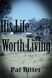 His Life Worth Living ebook by Pat Ritter