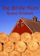 The Bride Hunt ebook by Rosie Graham
